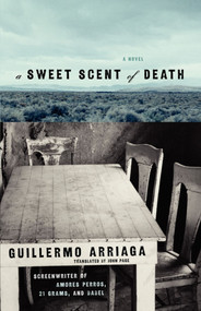A Sweet Scent of Death by Guillermo Arriaga, Alan Page, 9780743296793