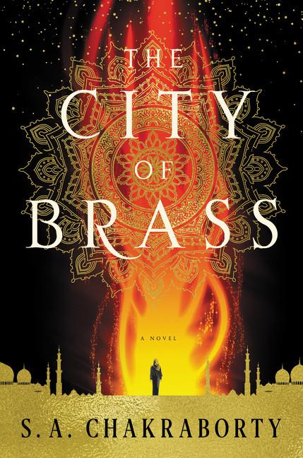 The City of Brass (A Novel) by S. A. Chakraborty, 9780062678102