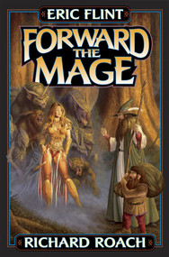 Forward the Mage by Eric Flint, Richard Roach, James Baen, 9780743471466