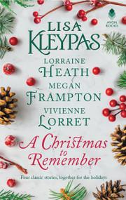 A Christmas to Remember (An Anthology) by Lisa Kleypas, Lorraine Heath, Megan Frampton, Vivienne Lorret, 9780062747235