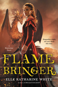 Flamebringer (A Heartstone Novel) by Elle Katharine White, 9780062747983