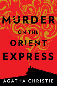 Murder on the Orient Express (A Hercule Poirot Mystery) - 9780062838629 by Agatha Christie, 9780062838629