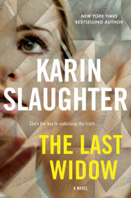 The Last Widow (A Novel) by Karin Slaughter, 9780062858085