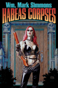 Habeas Corpses by Wm. Mark Simmons, 9781416521259