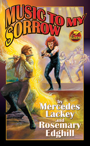Music to My Sorrow by Mercedes Lackey, Rosemary Edghill, 9781416521471