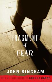 A Fragment of Fear (A Novel) by John Bingham, 9781416540489