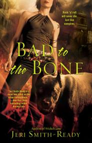 Bad to the Bone by Jeri Smith-Ready, 9781416551782