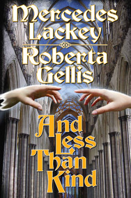 And Less Than Kind by Mercedes Lackey, Roberta Gellis, 9781416555339