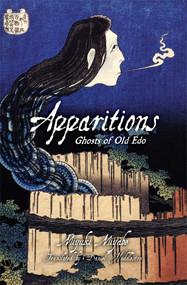 Apparitions (Ghosts of Old Edo) by Miyuki Miyabe, Daniel Huddleston, 9781421567426