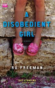 A Disobedient Girl (A Novel) by Ru Freeman, 9781439101964