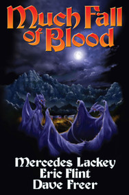 Much Fall of Blood by Mercedes Lackey, Dave Freer, 9781439133514
