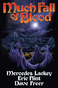 Much Fall of Blood (N/A) by Mercedes Lackey, Eric Flint, Dave Freer, 9781439134160