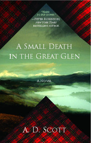 A Small Death in the Great Glen (A Novel) by A. D. Scott, 9781439154939