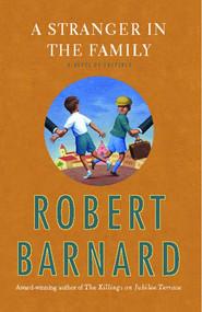 A Stranger in the Family (A Novel of Suspense) by Robert Barnard, 9781439176757