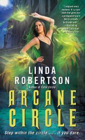 Arcane Circle by Linda Robertson, 9781439190258
