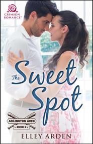 The Sweet Spot - 9781440591532 by Elley Arden, 9781440591532