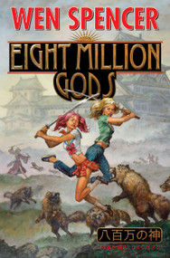 Eight Million Gods by Wen Spencer, 9781451638981