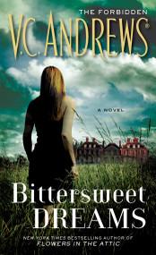 Bittersweet Dreams by V.C. Andrews, 9781451650907