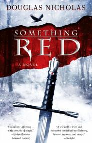 Something Red (A Novel) by Douglas Nicholas, 9781451660227