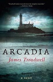 Arcadia (A Novel) by James Treadwell, 9781451661705