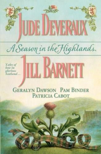 A Season in the Highlands by Jude Deveraux, Geralyn Dawson, Jill Barnett, Pam Binder, Patricia Cabot, 9781451666649