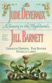 A Season in the Highlands by Jude Deveraux, Geralyn Dawson, Jill Barnett, Pam Binder, Patricia Cabot, 9781451666649