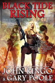 Black Tide Rising by John Ringo, Gary Poole, 9781476781518