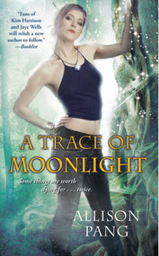 A Trace of Moonlight by Allison Pang, 9781476788845