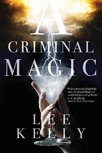 A Criminal Magic - 9781481410342 by Lee Kelly, 9781481410342