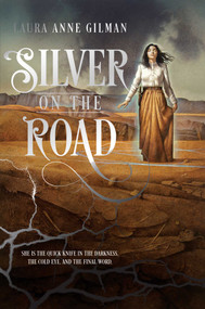 Silver on the Road by Laura Anne Gilman, 9781481429689
