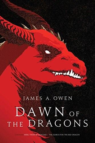 Dawn of the Dragons (Here, There Be Dragons; The Search for the Red Dragon) by James A. Owen, 9781481429962