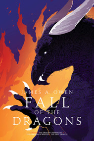 Fall of the Dragons (The Dragon's Apprentice; The Dragons of Winter; The First Dragon) by James A. Owen, 9781481429986