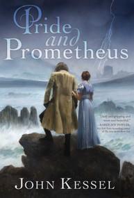 Pride and Prometheus - 9781481481489 by John Kessel, 9781481481489