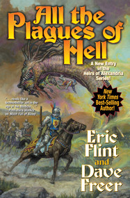 All the Plagues of Hell by Eric Flint, Dave Freer, 9781481483612