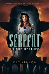 Serpent in the Heather by Kay Kenyon, 9781481487849