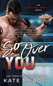 So Over You by Kate Meader, 9781501180897