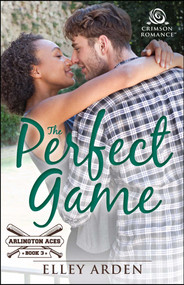 The Perfect Game by Elley Arden, 9781507206935