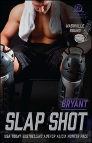 Slap Shot (Bryant) by Alicia Hunter Pace, 9781507208021