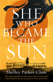 She Who Became the Sun by Shelley Parker-Chan, 9781250621801