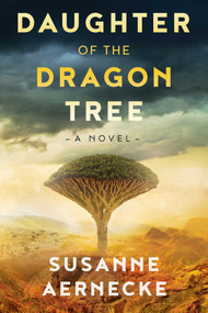 Daughter of the Dragon Tree by Susanne Aernecke, 9781591433156
