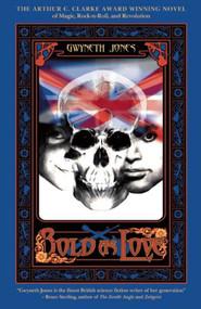 Bold as Love by Gwyneth Jones, 9781597800020