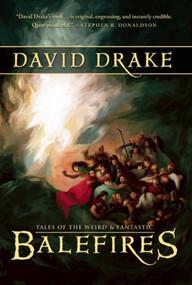 Balefires by David Drake, 9781597800716