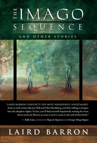 The Imago Sequence by Laird Barron, 9781597800884