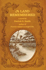 A Land Remembered - 9780910923125 by Patrick D. Smith,, 9780910923125