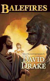 Balefires - 9781597801324 by David Drake, 9781597801324