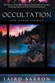 Occultation and Other Stories (And Other Stories) by Laird Barron, 9781597801928