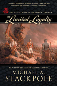 Of Limited Loyalty (Crown Colonies, Book Two) by Michael A. Stackpole, 9781597802055
