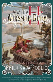 Agatha H. and the Airship City (Girl Genius, Book One) - 9781597802123 by Kaja Foglio, Phil Foglio, 9781597802123