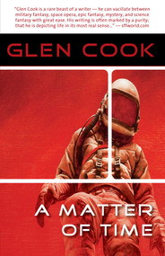 A Matter of Time by Glen Cook, 9781597802796