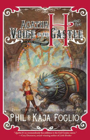 Agatha H. and the Voice of the Castle (Girl Genius, Book Three) by Phil Foglio, Kaja Foglio, 9781597802956